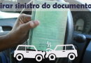 Sinistro! Como tirar do documento…